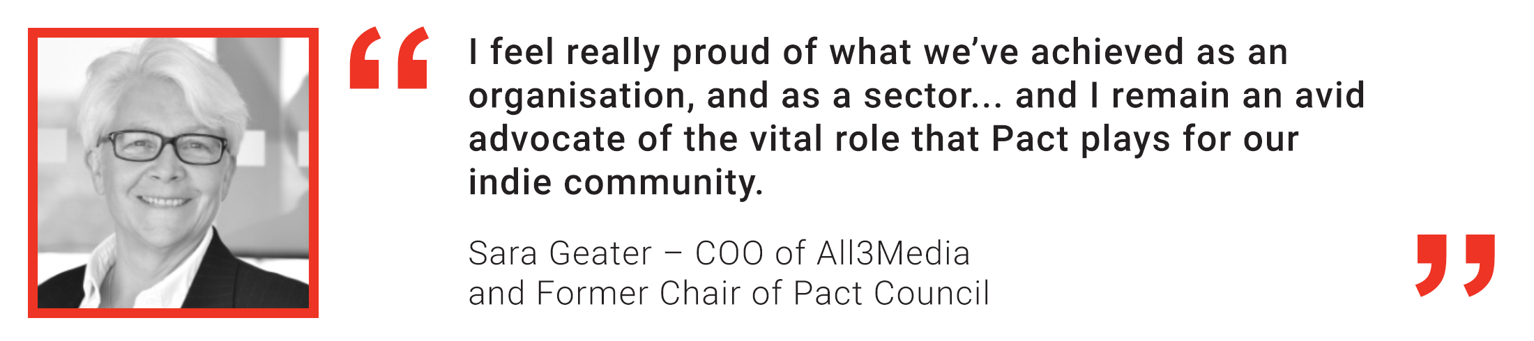 Member quote from Sara Geater, All3Media COO and Former Chair of Pact Council