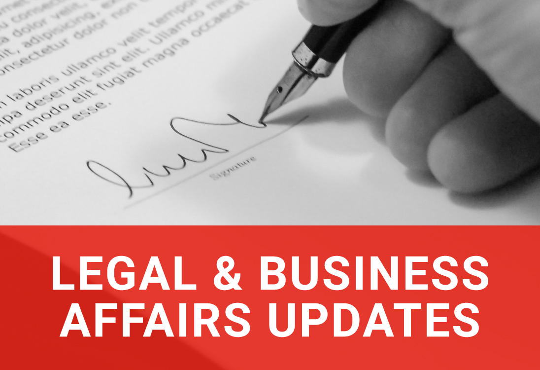 Legal and Business Affairs updates