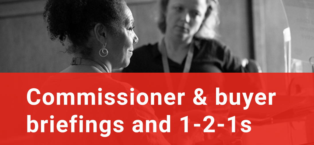 Commissioner & Buyer Briefings and 1-2-1s