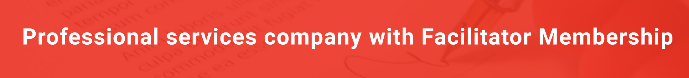 Professional services company with Facilitator Membership