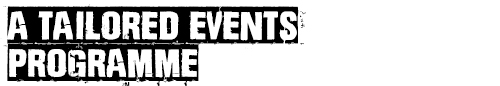 Benefit: a tailored events programme