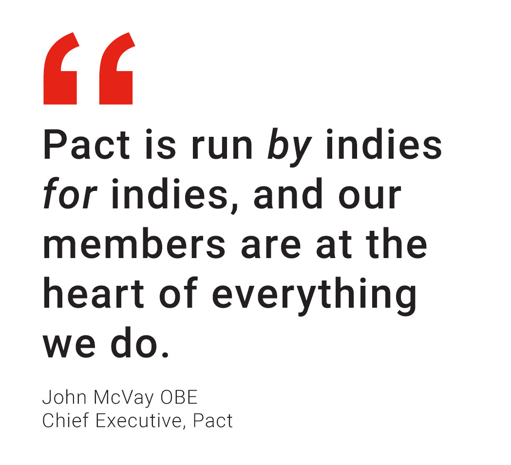 John McVay quote: Pact is run by indies, for indies and our members are at the heart of everything we do.